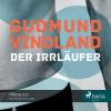 Gudmund Vindland: Der Irrläufer (Ungekürzt)
