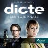 Elsebeth Egholm: Dicte Svendsen Krimi, Folge 1: Der tote Knabe (Ungekürzt)