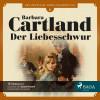 Barbara Cartland: Der Liebesschwur - Die zeitlose Romansammlung von Barbara Cartland 5 (Ungekürzt)