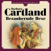 Barbara Cartland: Bezaubernde Hexe - Die zeitlose Romansammlung von Barbara Cartland 11 (Ungekürzt)