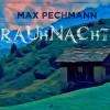 Max Pechmann: Rauhnacht (Ungekürzt)
