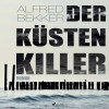 Alfred Bekker: Der Küstenkiller (Ungekürzt)