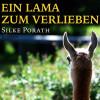 Silke Porath: Ein Lama zum verlieben (Ungekürzt)