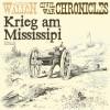 Alfred Wallon: Krieg am Mississipi - Civil War Chronical 2 (Ungekürzt)