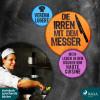 Verena Lugert: Die Irren mit dem Messer: Mein Leben in den Küchen der Haute Cuisine (Ungekürzt)