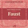 Johann Wolfgang von Goethe: Faust (Ungekürzt)