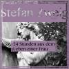 Stefan Zweig: Vierundzwanzig Stunden aus dem Leben einer Frau (Ungekürzt)