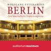 Wolfgang Feyerabend: Berlin - eine musikalische Entdeckungsreise (Ungekürzt)