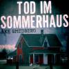 Åke Smedberg: Tod im Sommerhaus (Ungekürzt)