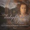 Utta Keppler: Der staatsgefährliche Kuss - - Eine Erzählung um Franziska von Hohenheim (Ungekürzt)