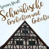 Werner Veidt: Schwäbische Geschichten und Gedichte (Ungekürzt)
