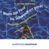 H. Joachim Schlichting: Wenn der Pool ins Schwimmen gerät (Ungekürzt)