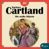 Barbara Cartland: Die weiße Sklavin - Die zeitlose Romansammlung von Barbara Cartland 18 (Ungekürzt)