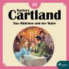 Barbara Cartland: Das Mädchen und der Maler - Die zeitlose Romansammlung von Barbara Cartland 25 (Ungekürzt)
