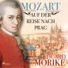 Eduard Mörike: Mozart auf der Reise nach Prag (Ungekürzt)