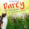 Gesine Schulz: Darcy - Der Glückskater in Nachbars Garten (Ungekürzt)